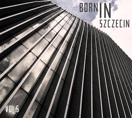 Born In Szczecin vol. 5 / 2