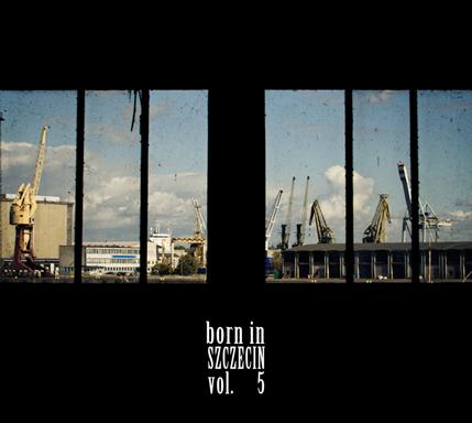Born In Szczecin vol. 5 / 4
